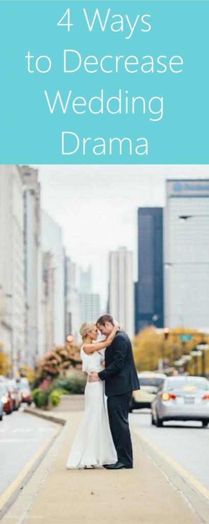 4 Ways to Decrease Wedding Drama